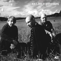 Live in Gothenburg / Esbjörn Svensson Trio, ens. instr. | Esbjörn Svensson Trio. Interprète