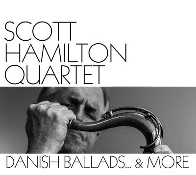 Danish ballads... & more Scott Hamilton Quartet, ens. instr.