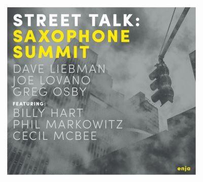 Street talk Saxophone Summit, ens. instr. Cecil McBee, cb. Phil Markowitz, p. Billy Hart, batt.
