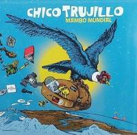 Mambo mundial / Chico Trujillo | Trujillo, Chico (1999-....)