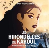 hirondelles de Kaboul (Les) : bande originale du film de Zabou Breitman et Eléa Gobbé-Mévellec   Alexis Rault, Compositeur