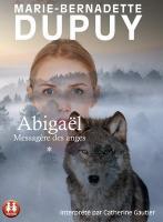 Abigaël. 1, Messagère des anges |