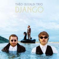 Django / Théo Ceccaldi Trio |