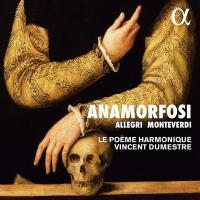 Anamorfosi | Le Poème harmonique