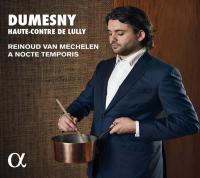 Dumesny : Haute-contre de Lully / Reinoud Van Mechelen (Haute-contre) |