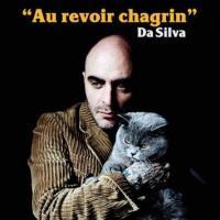 Au revoir chagrin / Da Silva | Da Silva (1976-....)