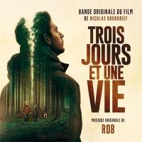 Trois jours et une vie : Bande originale du film de Nicolas Boukhrief |  Rob, Compositeur