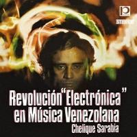 Revolucion electronica en musica venezolana / Chelique Sarabia   Sarabia, Chelique (1940-....)