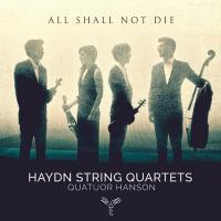 All shall not die | Joseph Haydn, Compositeur