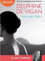 Jours sans faim | Delphine de Vigan (1966-....). Auteur