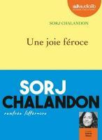 Une joie féroce   Sorj Chalandon (1952-....). Auteur