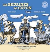 Les Bedaines de coton ou la vie de Charley Patton : un bluesman du delta