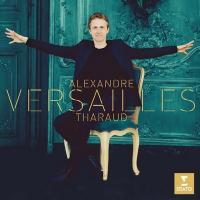 Versailles / Alexandre Tharaud | Rameau, Jean-Philippe (1683-1764)