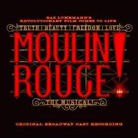 Moulin Rouge, the musical ! : original Broadway cast recording / Baz Luhrmann | Luhrmann, Baz (1962-....). Par. & mus.