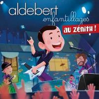 Enfantillages au Zénith ! | Aldebert (1973-....)