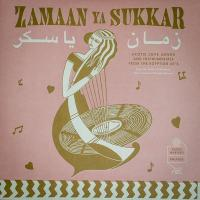 Zamaan ya sukkar exotic love songs & instrumentals from the Egyptian 60's [disque vinyle]