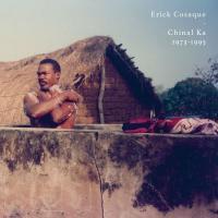 Chinal ka 1973-1995 | Cosaque, Eric