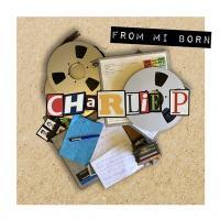 From mi born | Charlie P