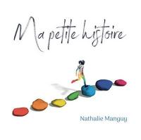Ma petite histoire | Nathalie Manguy