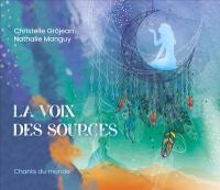 voix des sources (La) | Nathalie Manguy
