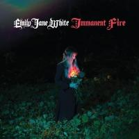 Immanent fire / Emily Jane White |