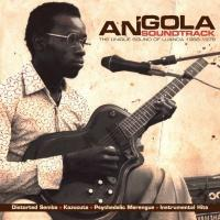 ANGOLA SOUNDTRACK : the unique sound of Luanda 1968-1976 |