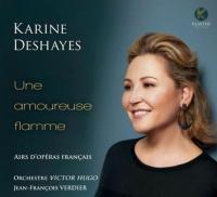 Amoureuse flamme (Une) : airs d'opéras français | Deshayes, Karine. Chanteur