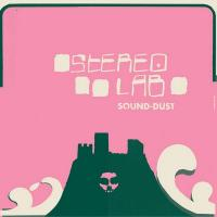 Sound-dust : [Expanded edition] | Stereolab. Musicien