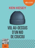 Vol au-dessus d'un nid de coucou | Kesey, Ken (1935-2001). Auteur