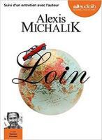Loin | Alexis Michalik (1982-....). Auteur