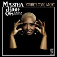 Nothing's going wrong | Martha High
