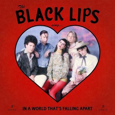 The Black Lips sing... in a world that's falling apart Black Lips, ens. voc. & instr.