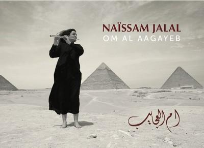 Om al aagayeb Naïssam Jalal, comp., chant & fl.