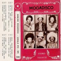 Mogadisco : dancing Mogadishu Somalia 1972-1991 / Anthologie | Iidi, Mukhtar Ramadan