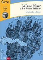 Passe-miroir, vol. 1 (La) : Les fiancés de l'hiver | Dabos, Christelle (1980-....). Auteur