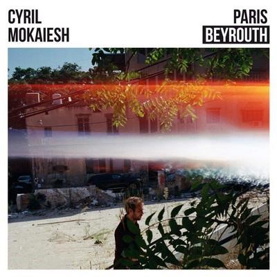 Paris Beyrouth / Cyril Mokaiesh, comp. & chant | Mokaiesh, Cyril (1985-....). Compositeur