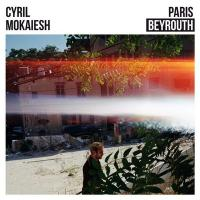Paris Beyrouth | Mokaiesh, Cyril (1985-....)