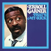 That's my kick | Erroll Garner, Compositeur