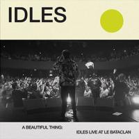 A beautiful thing : Idles live at Le Bataclan / Idles, groupe voc. et instr.   Idles (Groupe vocal et instrumental). Musicien