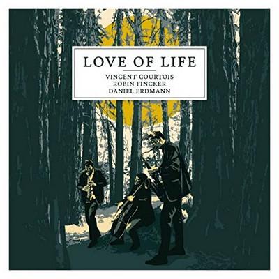 Love of life Vincent Courtois, vlc. Daniel Erdmann, saxo. ténor Robin Fincker, saxo. ténor & clar.