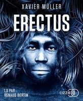 Erectus | Muller, Xavier. Auteur