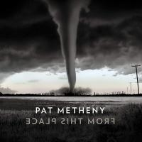 From this place | Pat Metheny, Compositeur