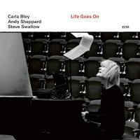 LIFE GOES ON | Bley, Carla - claviers, p, org., saxo t, glockenspiel