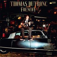 Frenchy / Thomas Dutronc | Dutronc, Thomas (1973-....). Comp., chant, guit.