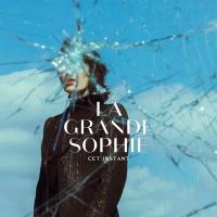Cet instant / La Grande Sophie