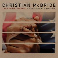 Movement revisted (The) : a musical portrait of four icons | McBride, Christian (1972-....). Musicien
