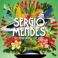 In the key of joy / Sergio Mendes | Mendes, Sergio (1941-....)