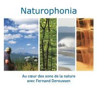 Naturophonia : au coeur des sons de la nature avec Fernand Deroussen