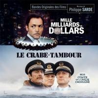 Mille millards de dollars . Le crabe-tambour . Conte de la folie ordinaire   Philippe Sarde (1945-....). Compositeur