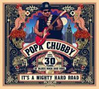 It's a mighty hard road |  Popa Chubby